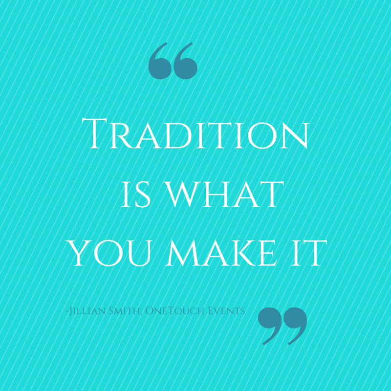 Tradition is what you make it